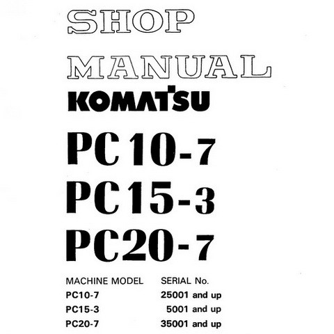Komatsu PC10-7, PC15-3, PC20-7 Hydraulic Excavator Service Repair Shop Manual - SEBM020P0703
