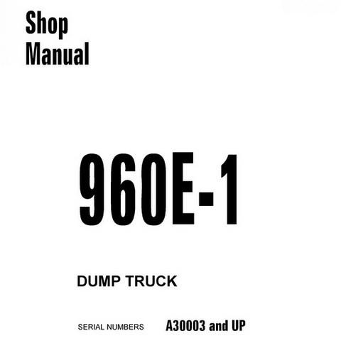 Komatsu 960E-1 Dump Truck Service Repair Shop Manual (A30003 and up) - CEBM021300