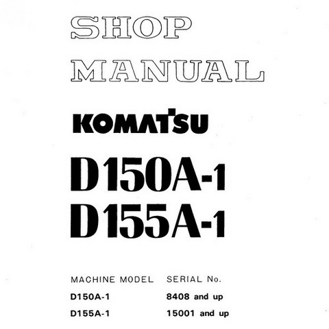 Komatsu D150A-1, D155A-1 Bulldozer Service Repair Shop Manual - SEBM0170A07R