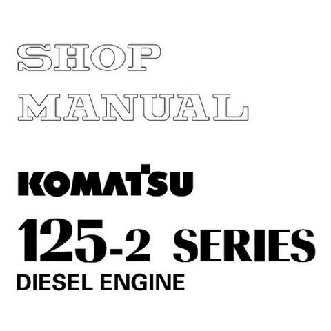Komatsu 125-2 Series Diesel Engine Service Repair Shop Manual - SEBM006410