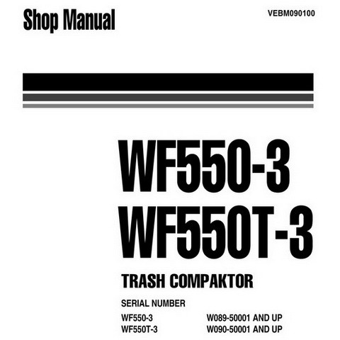 Komatsu WF550-3, WF550T-3 Trash Compactor Service Repair Shop Manual - VEBM090100