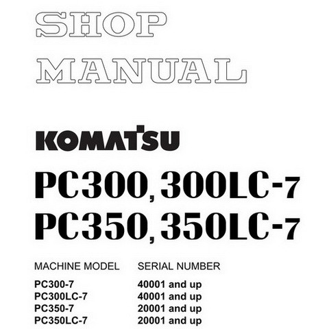 Komatsu PC300-7, PC300LC-7, PC350-7, PC350LC-7 Hydraulic Excavator Service Shop Manual - SEBM025808