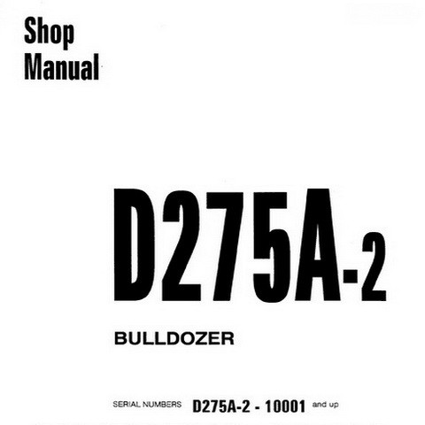 Komatsu D275A-2 Bulldozer (10001 and up) Service Repair Shop Manual - SEBM000207