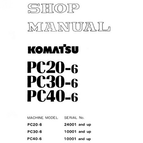 Komatsu PC20-6, PC30-6, PC40-6 Hydraulic Excavator Service Repair Shop Manual - SEBM020R0604