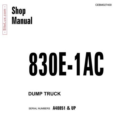 Komatsu 830E-1AC Dump Truck Service Repair Shop Manual (A40851 and up) - CEBM027400