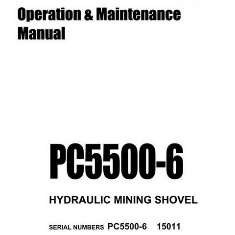 Komatsu PC5500-6 Hydraulic Mining Shovel Operation & Maintenance Manual - OMPC550015011