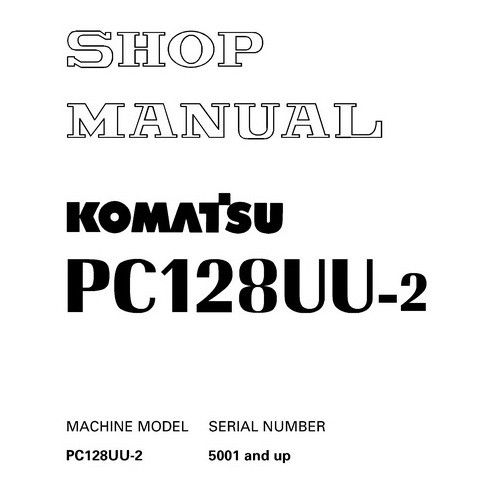 Komatsu PC128UU-2 Hydraulic Excavator Service Repair S