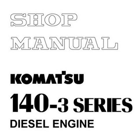 Komatsu 140-3 Series Diesel Engine Service Repair Shop Manual - SEBM022210