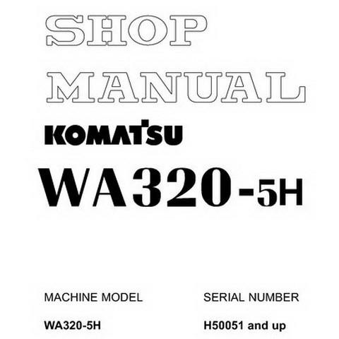 Komatsu WA320-5H Wheel Loader Service Repair Shop Manual (H50051 and up) - VEBM240100