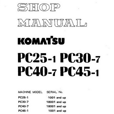 Komatsu PC25-1, PC30-7, PC40-7, PC45-1 Hydraulic Excavator Service Repair Shop Manual - SEBM020S0707
