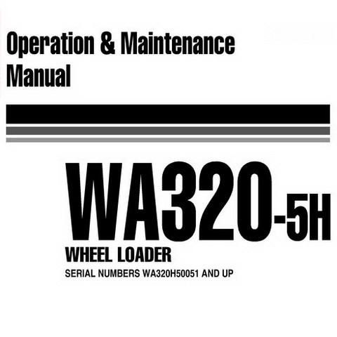Komatsu WA320-5H Wheel Loader Operation and Maintenance Manual (WA320H50051 and up) - VEAM240100