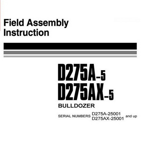 Komatsu D275A-5, D275AX-5 Bulldozer (25001 and up) Field Assembly Instruction - SEAW003201