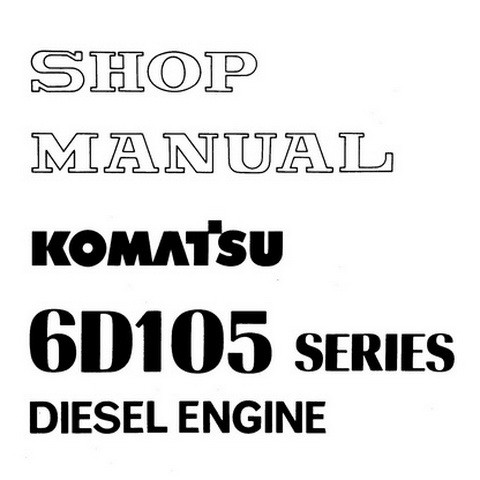 Komatsu 6D105 Series Diesel Engine Service Repair Shop Manual - SEBE61360109