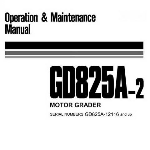 Komatsu GD825A-2 Motor Grader Operation & Maintenance Manual (12116 and up) - PEN00013-00