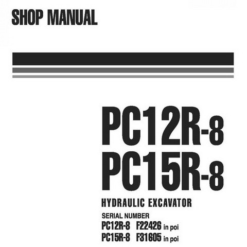 Komatsu PC12R-8, PC15R-8 Hydraulic Excavator Service Repair Shop Manual - WEBM000101