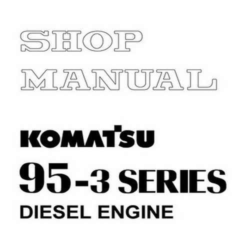 Komatsu 95-3 Series Diesel Engine Service Repair Shop