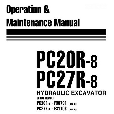 Komatsu PC20R-8, PC27R-8 Hydraulic Excavator Operation & Maintenance Manual - WEAM000101