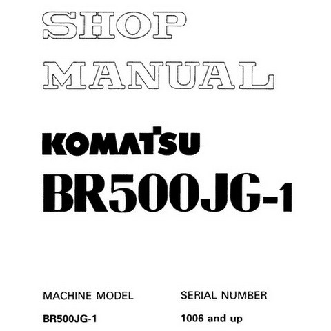Komatsu BR500JG-1 Mobile Crusher Service Repair Shop Manual (1006 and up) - SEBM012103