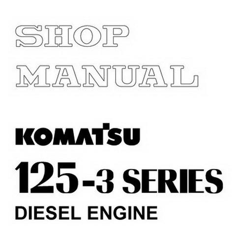 Komatsu 125-3 Series Diesel Engine Service Repair Shop Manual - SEBM024208