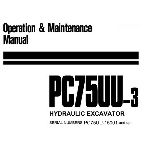 Komatsu PC75UU-3 Hydraulic Excavator Operation & Maintenance Manual (15001 and up) - SEAM023200