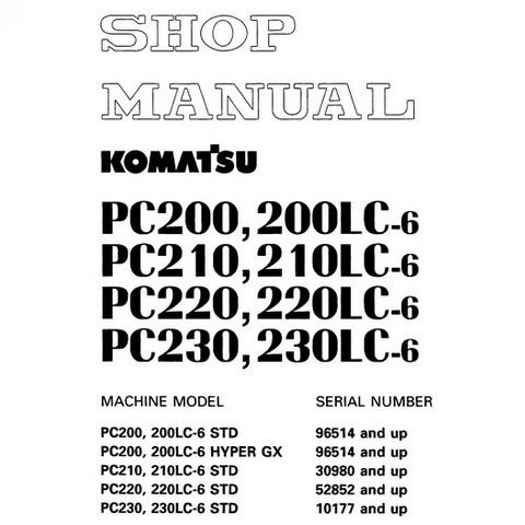 Komatsu PC200,LC-6 , PC210,LC-6 , PC220,LC-6, PC230,LC-6 Hydraulic Excavator Shop Manual