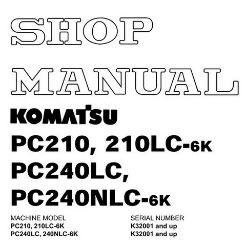 Komatsu PC210,210LC,240LC,240NLC-6K Hydraulic Excavator Shop Manual (K32001 and up) - EEBD001801