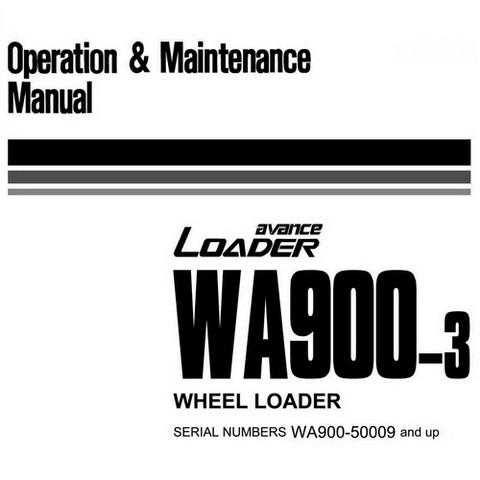 Komatsu WA900-3 avance Wheel Loader Operation & Maintenance Manual (50001 and up) - PEN00073-02