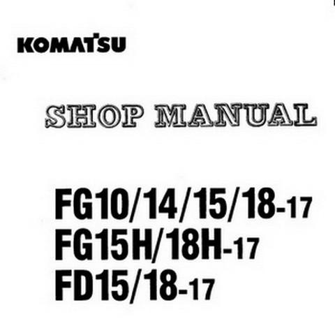 Komatsu FD-FG-17 Series Forklift Truck Service Repair Shop Manual (630001 and up) - SM-BEA17E1-01