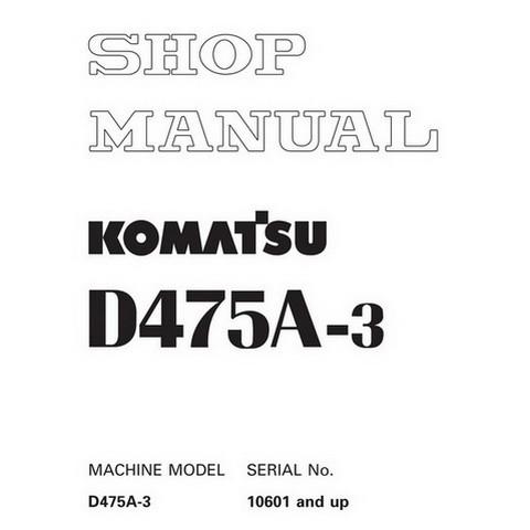 Komatsu D475A-3 Bulldozer (10601 and up) Service Repair Shop Manual - SEBM017208