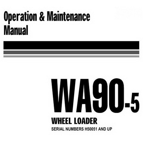 Komatsu WA90-5 Wheel Loader Operation and Maintenance Manual (H50051 and up) - VEAM270101