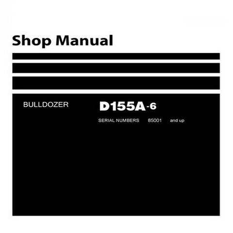 Komatsu D155A-6 Bulldozer (85001 and up) Service Repair Shop Manual - SEN02854-06