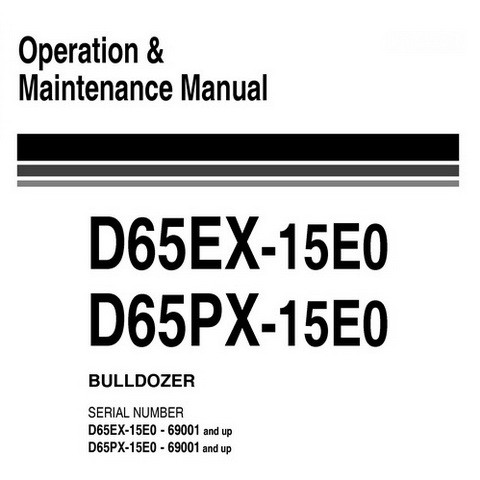 Komatsu D65EX-15E0, D65PX-15E0 Bulldozer (69001 and up) Operation & Maintenance Manual - EEAM024400