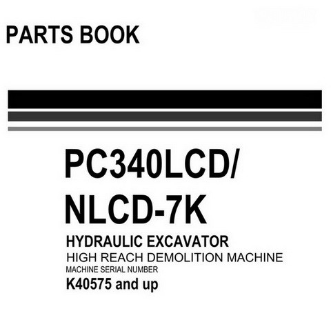 Komatsu PC340LCD-7K, PC340NLCD-7K Hydraulic Excavator Parts Manual Book (K40575 and up) - UEPB005302