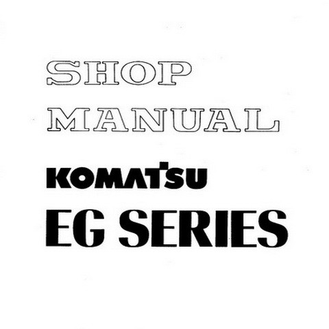 Komatsu EG Series Engine Generator Service Repair Shop Manual - SEBM06500A02