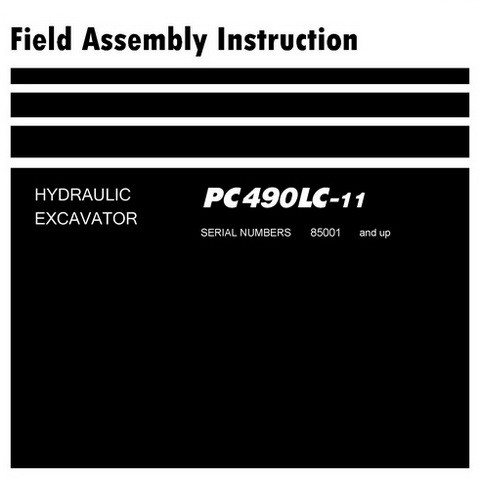 Komatsu PC490LC-11 Hydraulic Excavator Field Assembly Instruction Manual (85001 and up)