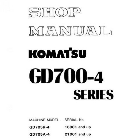 Komatsu GD700-4 Series Motor Grader Service Repair Shop Manual - SEBM023E0404