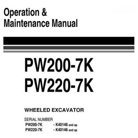 Komatsu PW200-7K, PW220-7K Hydraulic Excavator Operation & Maintenance Manual (K40146 and up)