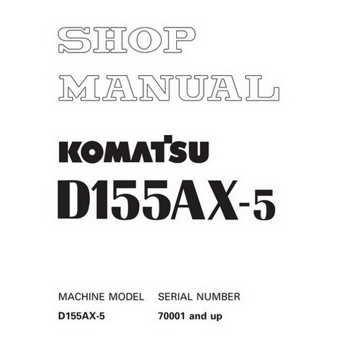 Komatsu D155AX-5 Bulldozer (70001 and up) Service Repair Shop Manual - SEBM016205