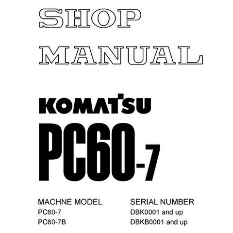Komatsu PC60-7, PC60-7B Hydraulic Excavator Service Repair Shop Manual - YEBM200600