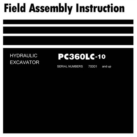 Komatsu PC360LC-10 Hydraulic Excavator Field Assembly Instruction (70001 and up) - GEN00110-02