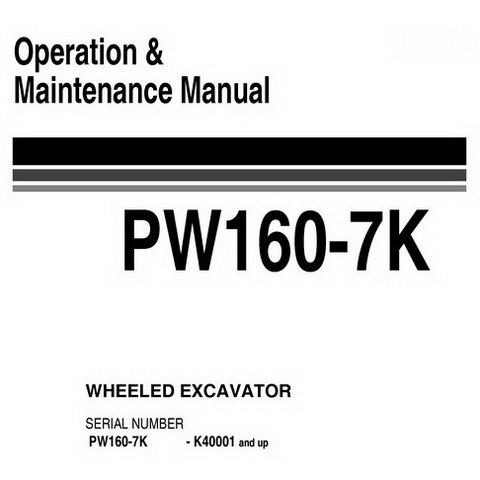 Komatsu PW160-7K Hydraulic Excavator Operation & Maintenance Manual (K40001 and up) - UEAM003203