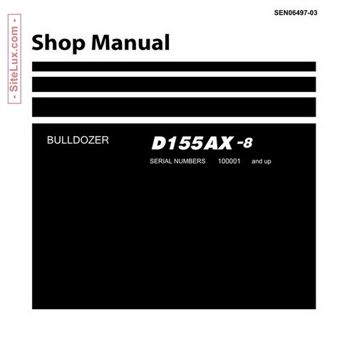 Komatsu D155AX-8 Bulldozer (100001 and up) Shop Manual - SEN06497-03