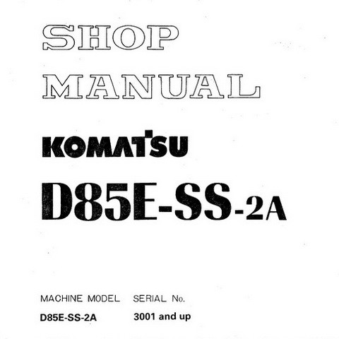 Komatsu D85E-SS-2A Bulldozer (3001 and up) Service Repair Shop Manual - SEBM002904