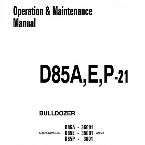 Komatsu D85A-21, D85E-21, D85P-21 Bulldozer Operation & Maintenance Manual - SEAM010500