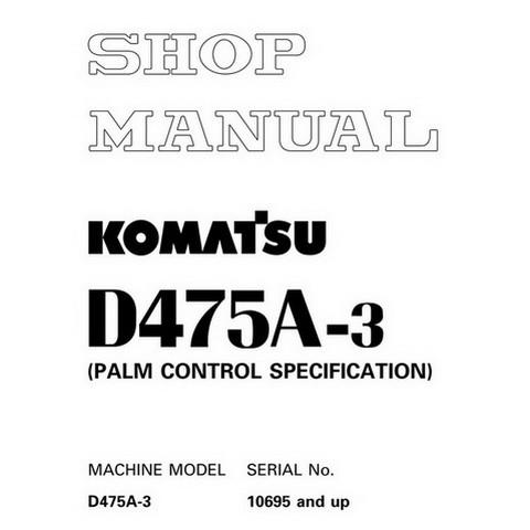 Komatsu D475A-3 Bulldozer (10695 and up) Service Repair Shop Manual - SEBM027501