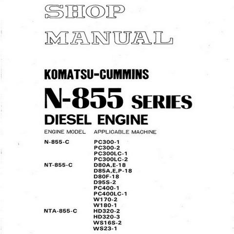 Komatsu Cummins N-855 Series Diesel Engine Service Repair Shop Manual - SEBE6710A03