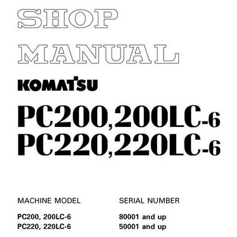 Komatsu PC200, 200LC-6, PC220, 220LC-6 Hydraulic Excavator Service Repair Shop Manual - SEBM003405