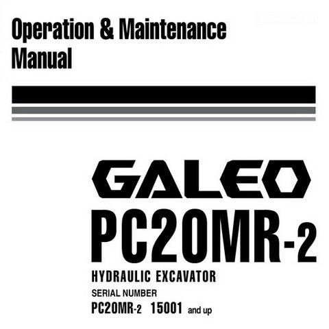 Komatsu PC20MR-2 Galeo Hydraulic Excavator Operation & Maintenance Manual (15001 and up)
