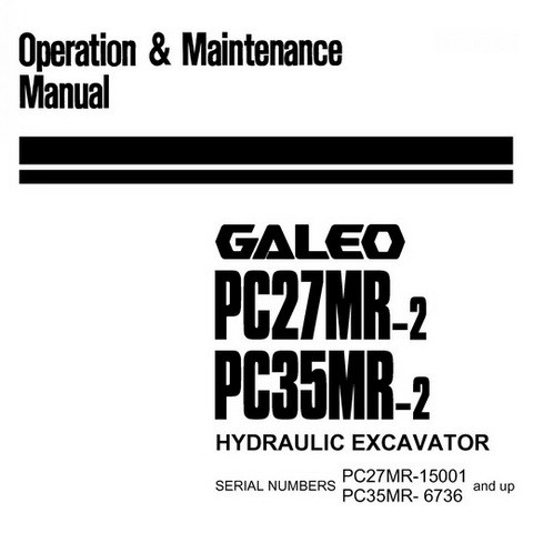 Komatsu PC27MR-2, PC35MR-2 Galeo Hydraulic Excavator Operation & Maintenance Manual - TEN00115-00