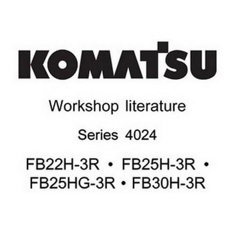 Komatsu FB22H-3R, FB25H-3R, FB25HG-3R, FB30H-3R (Series 4024) Forklift Truck Workshop Literature